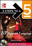 5 Steps to a 5 AP Spanish Language with MP3 Disk, 2012-2013 Edition (5 Steps to a 5 on the Advanced Placement Examinations Series)