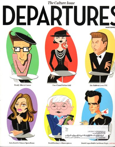 Departures, The Culture Issue, Woody Allen in Cannes, Coco Chanel Strikes Gold, Alec Baldwin Loves NYC, Zaha Hadid's Chinese Opera House, David Hockney's Masterpieces, David Copperfield's Caribbean Magic, May/June 2011 - Nyc Culture Love