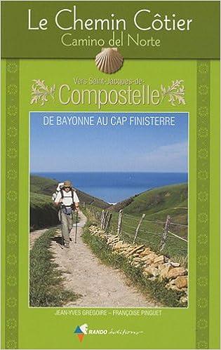 En ligne téléchargement gratuit Le Chemin Côtier Camino del Norte Vers Saint-Jacques-de-Compostelle : Guide pratique du pèlerin pdf