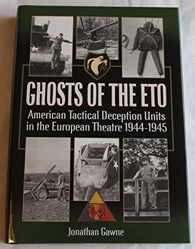 Ghosts of the Eto: American Tactical Deception Units in the European Theatre of Operations, 1944-1945 Text fb2 book