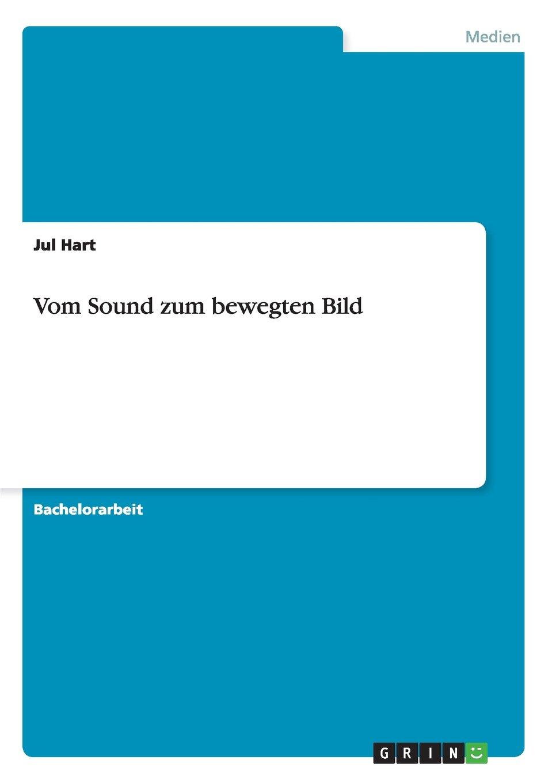 Vom Sound zum bewegten Bild (German Edition) by GRIN Verlag