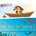 Geschichten zum Entspannen, Einschlafen und Träumen (Dein Haus der Fantasie 3) Hörbuch von Tobias Diakow Gesprochen von: Tobias Diakow