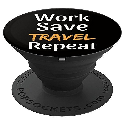 PopSockets Grip Funny Travel Quote - Work Save Travel Repeat - PopSockets Grip and Stand for Phones and Tablets by Latin America Focus (Image #6)