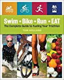 img - for Swim, Bike, Run, Eat: The Complete Guide to Fueling Your Triathlon book / textbook / text book