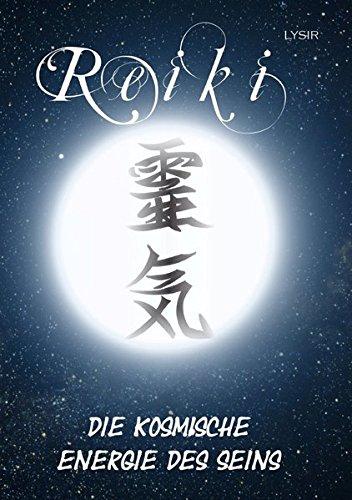 Reiki - Die kosmische Energie des Seins