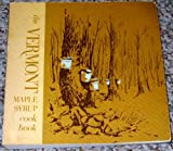 The Vermont Maple Syrup Cook Book, Reginald L. Muir, 0914016032