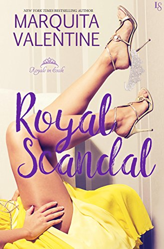 Royal Scandal: A Royals in Exile Novel by [Valentine, Marquita]