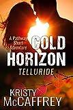 Cold Horizon Telluride: A Pathway Short Story Volume 3 (The Pathway Short Adventure Series)