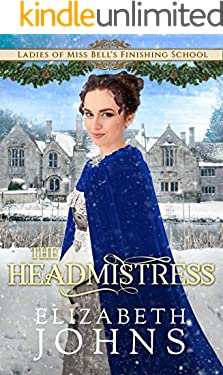 The Headmistress (Ladies of Miss Bell's Finishing School Book 6)