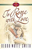 To Rome with Love (Seven Sisters) by Debra White Smith (2001-07-01)