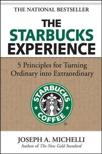 The Starbucks Experience: 5 Principles for Turning Ordinary Into - Beach The Long Pike
