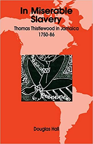 Thomas Thistlewood in Jamaica 1750-1786 In Miserable Slavery