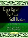 Don't Panic!! You Can Still Retire, Peter Silton, 1410734706