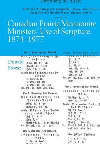 Canadian Prairie Mennonite Ministers' Use of Scripture: 1874-1977 ebook