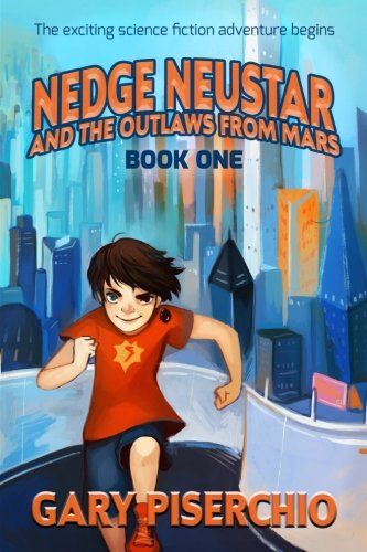 Nedge Neustar And The Outlaws From Mars  Volume 1