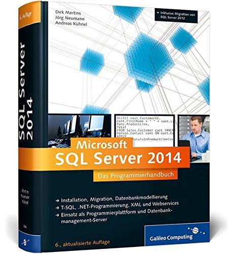 SQL Server 2014: Das Programmierhandbuch. Inkl. ADO.NET Entity Framework (Galileo Computing) Gebundenes Buch – 24. November 2014 Dirk Mertins Jörg Neumann Andreas Kühnel 3836230445