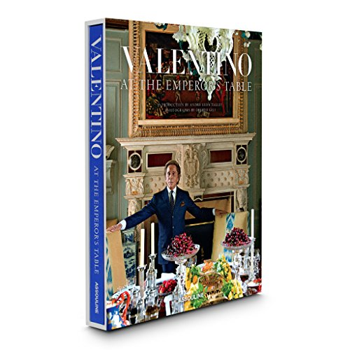 Valentino: At the Emperor's Table (Legends) by Valentino Garavani