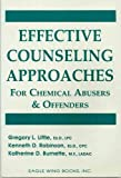 Effective Counseling Approaches for Chemical Abusers and Offenders, Little, Gregory L. and Robinson, Kenneth D., 0940829193