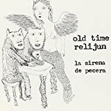 La Sirena de Pecera by Old Time Relijun (2000-04-04)