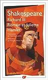 Richard III ; Roméo et Juliette ; Hamlet