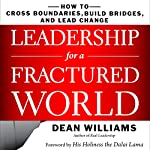 Leadership for a Fractured World: How to Cross Boundaries, Build Bridges, and Lead Change | Dean WIlliams