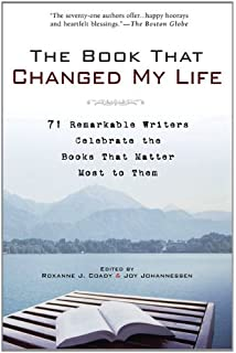 the books that changed my life reflections by authors actors the book that changed my life 71 remarkable writers celebrate the books that matter most