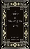 img - for A Guide to Grand-Jury Men: In Modern English book / textbook / text book