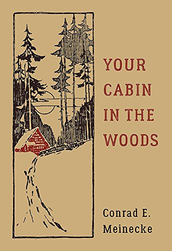 Your Cabin in the Woods (Classic Outdoors)