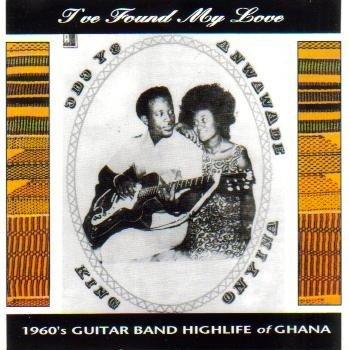 I've Found My Love: 1960's Guitar Band Highlife of Ghana
