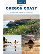 Day Trips® to the Oregon Coast: Getaway Ideas for the Local Traveler