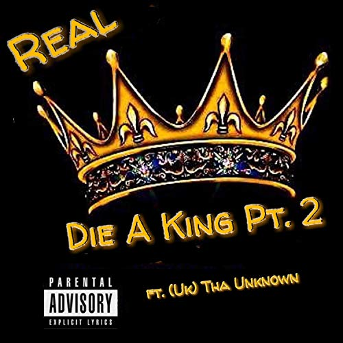Die a King, Pt. 2 (feat. Uk Tha Unknown) [Explicit] ()