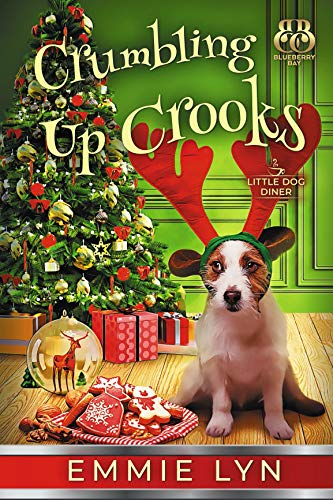 Crumbling Up Crooks (Little Dog Diner Book 5) by [Lyn, Emmie, Bay, Blueberry]