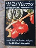 Wild Berries of the Pacific Northwest...: on the bush...on the table...in the glass