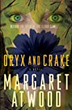 Oryx and Crake, Margaret Atwood, 0385721676