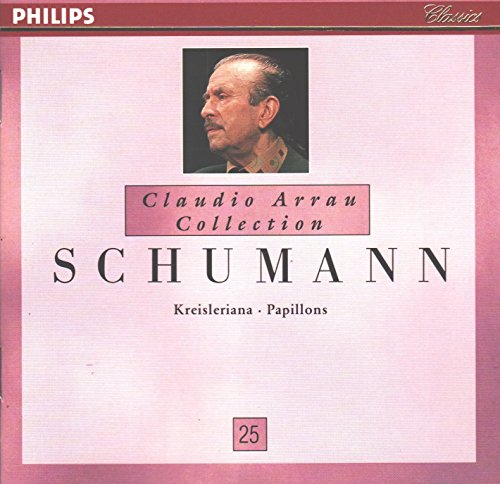 Price comparison product image Schumann: Kreisleriana (1972) / Papillons (1974) (Claudio Arrau Collection)