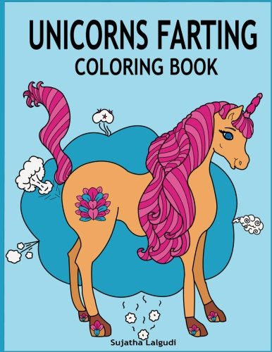 Pdf Crafts Unicorns Farting Coloring Book: Hilarious coloring book, Gag gifts for adults and kids, Fart Designs, Unicorn coloring book, Cute Unicorn Farts, Fart color book (Fart coloring books)