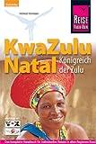 KwaZulu Natal: Königreich der Zulu. Handbuch für individuelles Entdecken
