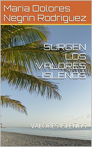 Descargar Libro Surgen Los Valores Isleños: Valores Isleños Maria Dolores Negrin Rodriguez
