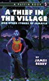 A Thief in the Village, James Berry and James Berry, 0140343571