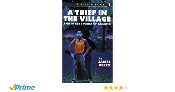 Amazon A Thief In The Village And Other Stories Of Jamaica 9780140343571 James Berry Books