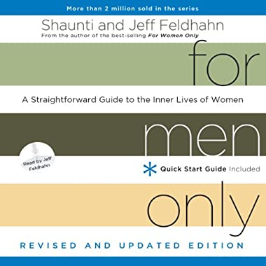 For Men Only (Revised and Updated Edition): A Straightforward Guide to the Inner Lives of Women