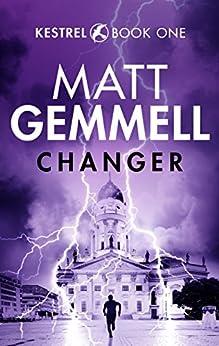 Changer (KESTREL Book 1) by [Gemmell, Matt]