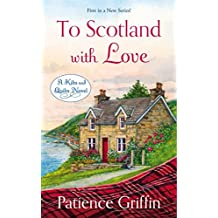 To Scotland With Love (Kilts and Quilts Book 1)