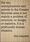"""For me, unemployment and poverty in the..."" quote by Kim Campbell, laser engraved on wooden plaque - Size: 8""x10"""