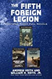 The Fifth Foreign Legion: Contains Three Full Novels