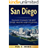 San Diego: Ten Ways to Enjoy The Best Food, Beaches and Locations While On Vacation (Paul G. Brodie Travel Series Book 2)