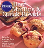 Pillsbury Best Muffins and Quick Breads Cookbook: Favorite Recipes from America's Most-Trusted Kitchen (Pillsbury Cooking)
