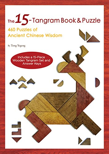 The 15-Tangram Book & Puzzle: 460 Puzzles of Ancient Chinese Wisdom (Includes a 15-Piece Wooden Tangram Set and Answer (Logic Answer Key)