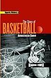 The Story of Basketball, Anastasia Suen, 0823959953