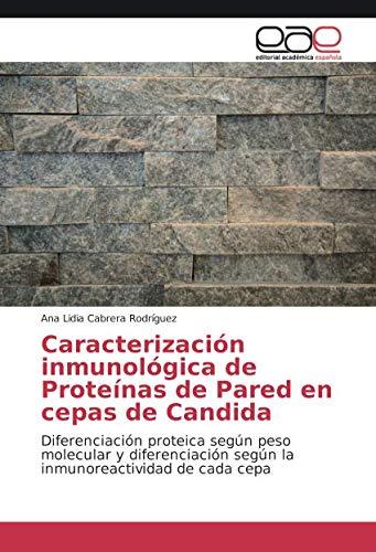 Caracterización inmunológica de Proteínas de Pared en cepas ...